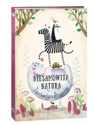 okładka Niesamowita Natura Zdumiewające Przyjaźnie, Książka   Hanackova Pavla