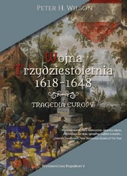 okładka Wojna trzydziestoletnia 1618-1648. Tragedia Europy, Książka | Peter H. Wilson