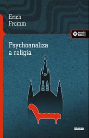 okładka Psychoanaliza a religia, Książka | Fromm Erich