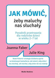 okładka Jak mówić, żeby maluchy nas słuchały, Książka | Joanna Faber, Julie King