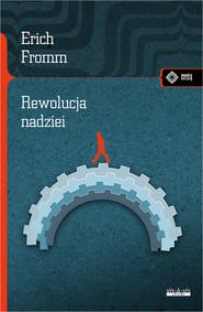 okładka Rewolucja nadziei Ku uczłowieczonej technologii, Książka | Fromm Erich