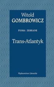 okładka Trans-Atlantyk Pisma zebrane. Książka | papier | Gombrowicz Witold