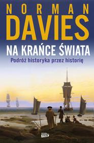 okładka Na krańce świata. Podróż historyka przez historię, Książka | Davies Norman