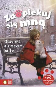 okładka Zaopiekuj się mną Opowieść o zimowym kotku, Książka | Webb Holly