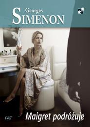 okładka Maigret podróżuje, Książka | Simenon Georges