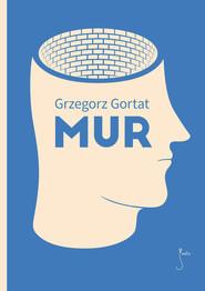 okładka Mur. Książka | papier | Gortat Grzegorz