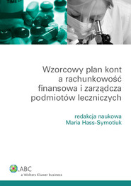 okładka Wzorcowy plan kont a rachunkowość finansowa i zarządcza podmiotów leczniczych, Książka |