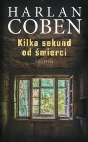 okładka Kilka sekund od śmierci, Książka | Coben Harlan