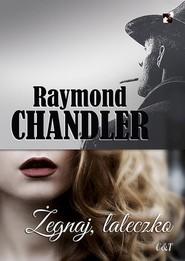 okładka Żegnaj laleczko, Książka | Chandler Raymond