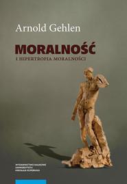 okładka Moralność i hipertrofia moralności, Książka | Gehlen Arnold