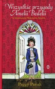 okładka Wszystkie przygody Amelii Bedelii, Książka | Parish Peggy