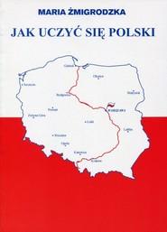 okładka Jak uczyć się Polski, Książka   Żmigrodzka Maria