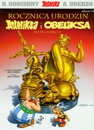 okładka Asteriks 34 Rocznica urodzin Asteriksa i Obeliksa Złota księga, Książka | René Goscinny, Albert Uderzo