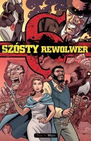 okładka Szósty rewolwer 3 Więzy, Książka | Praca Zbiorowa