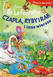 okładka Klasycy dla dzieci Czapla, ryby i rak i inne, Książka | La Fontaine Jean de