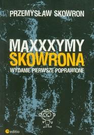 okładka Maxxxymy Skowrona. Wydanie Pierwsze Poprawione, Książka   Skowron Przemysław