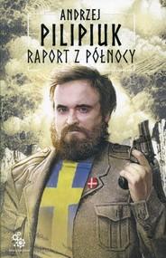 okładka Raport z Północy, Książka   Pilipiuk Andrzej