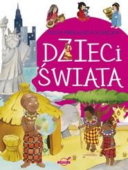 okładka Moja pierwsza książka Dzieci świata, Książka | Praca Zbiorowa