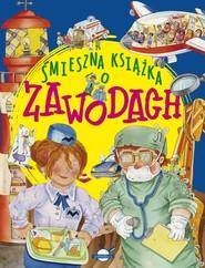 okładka Śmieszna książka o zawodach, Książka | Praca Zbiorowa