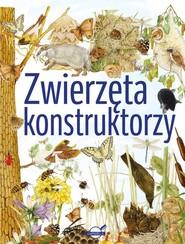 okładka Zwierzęta konstruktorzy, Książka | Praca Zbiorowa