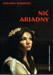 okładka Nić Ariadny, Książka | Badowski Zbigniew