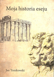 okładka Moja historia eseju. Książka | papier | Tomkowski Jan