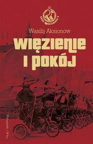 okładka Więzienie i pokój Saga moskiewska tom 3. Książka | papier | Aksionow Wasilij