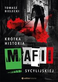 okładka Krótka historia mafii sycylijskiej, Książka   Bielecki Tomasz
