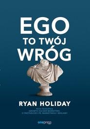 okładka Ego to Twój wróg, Książka   Holiday Ryan