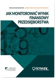 okładka Jak monitorować wynik finansowy przedsiębiorstwa, Książka | Praca Zbiorowa
