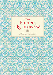 okładka Alibi na szczęście. Wydanie ekskluzywne, Książka | Ficner-Ogonowska Anna