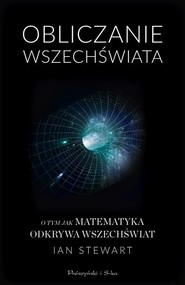 okładka Obliczanie Wszechświata O tym jak matematyka odkrywa Wszechświat. Książka | papier | Stewart Ian