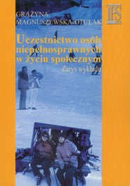 okładka Uczestnictwo osób niepełnosprawnych w życiu społecznym Zarys wykładu, Książka   Magnuszewska-Otulak Grażyna