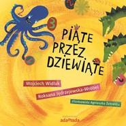 okładka Piąte przez dziewiąte, Książka   Wojciech Widłak, Roksana Jedrzejewska-Wróbel