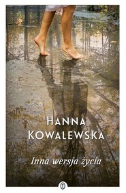 okładka Inna wersja życia, Książka | Kowalewska Hanna