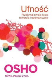 okładka Ufność Przeżywaj swoje życie otwarcie i spontanicznie. Książka | papier | OSHO