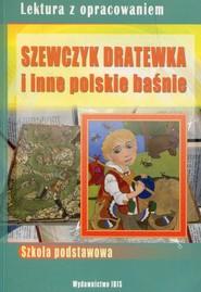okładka Szewczyk Dratewka i inne polskie baśnie Lektura z opracowaniem, Książka | Nożyńska-Demianiuk Agnieszka