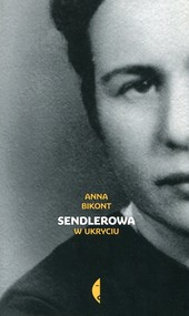 okładka Sendlerowa w ukryciu. Książka | papier | Bikont Anna