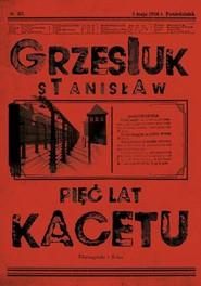 okładka Pięć lat kacetu, Książka   Grzesiuk Stanisław