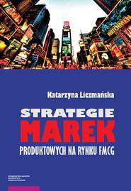 okładka Strategie marek produktowych na rynku FMCG, Książka   Liczmańska Katarzyna