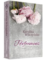 okładka Performens, Książka | Wilczyńska Karolina