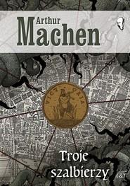okładka Troje szalbierzy, Książka | Machen Arthur
