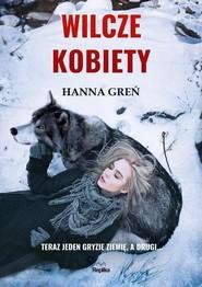 okładka Wilcze kobiety, Książka | Greń Hanna
