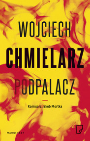 okładka Podpalacz, Książka | Chmielarz Wojciech