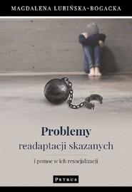 okładka Problemy readaptacji skazanych i pomoc w ich resocjalizacji, Książka   Lubińska-Bogacka Magdalena