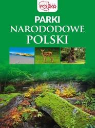 okładka Parki narodowe Polski, Książka | Opracowanie zbiorowe