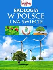 okładka Ekologia w Polsce i na świecie. Książka | papier | Opracowanie zbiorowe