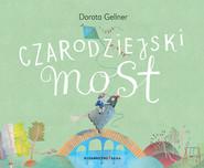 okładka Czarodziejski most, Książka | Gellner Dorota
