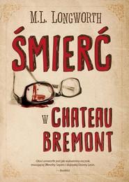 okładka Verlaque i Bonnet na tropie Tom 1 Śmierć w Château Bremont. Książka   papier   M. L. Longworth