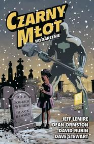 okładka Czarny Młot Tom 2 Wydarzenie, Książka | Jeff Lemire, Dean Ormston, David Rubín